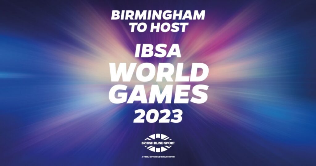 Birmingham has been selected as the host of the 2023 IBSA World Games, a multi-sport event for blind and partially sighted athletes
