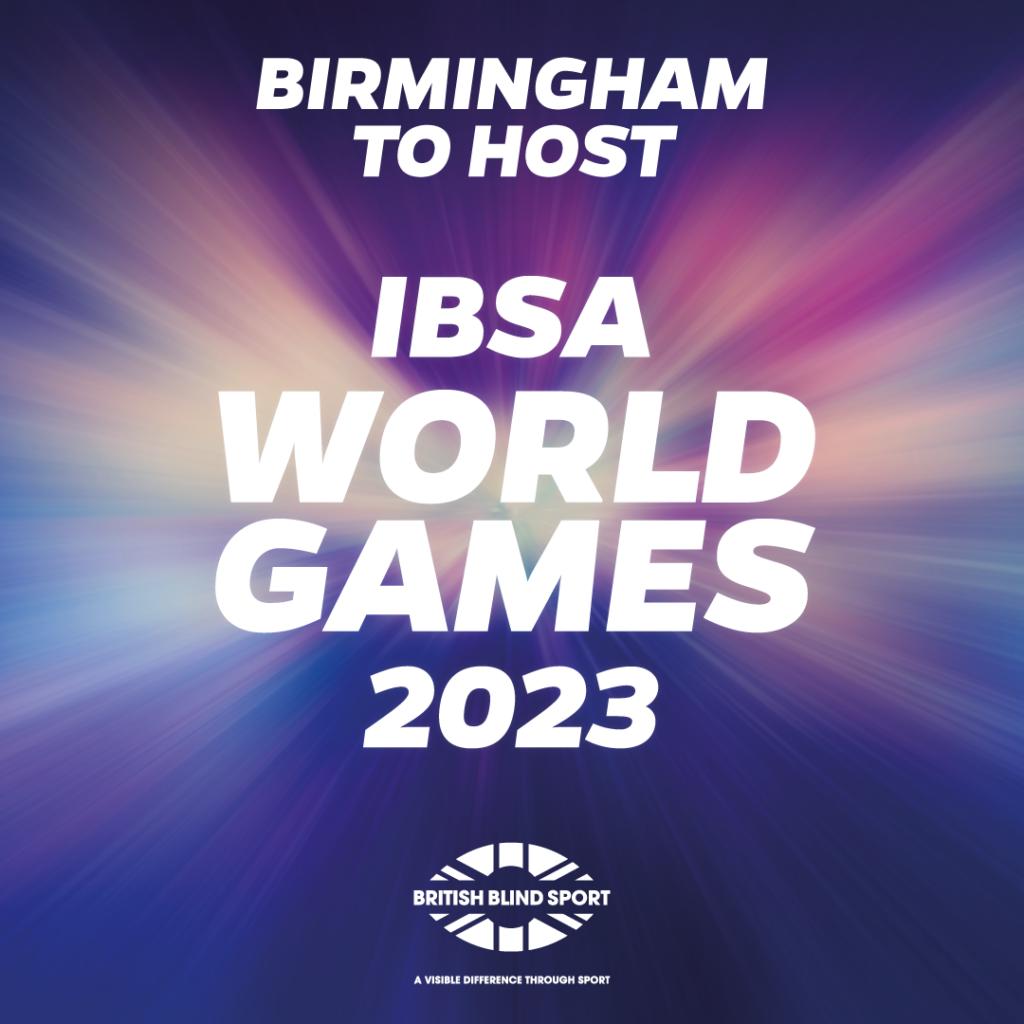Birmingham, Great Britain, tohost IBSA World Games 2023